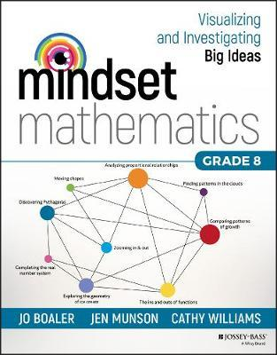 Mindset Mathematics: Visualizing and Investigating Big Ideas, Grade 8 by Jo Boaler