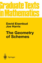 The Geometry of Schemes by David Eisenbud