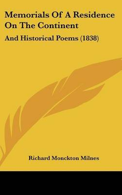 Memorials Of A Residence On The Continent: And Historical Poems (1838) by Richard Monckton Milnes image