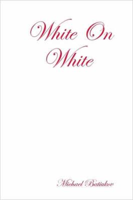 White On White by Michael, Batiukov