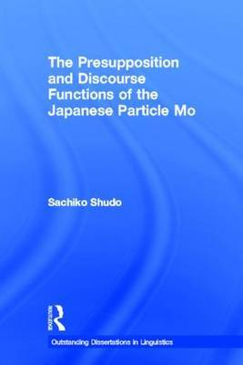 The Presupposition and Discourse Functions of the Japanese Particle Mo by Sachiko Shudo image