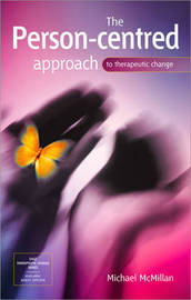 The Person-Centred Approach to Therapeutic Change by Michael McMillan image