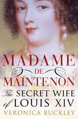 Madame de Maintenon by Veronica Buckley image