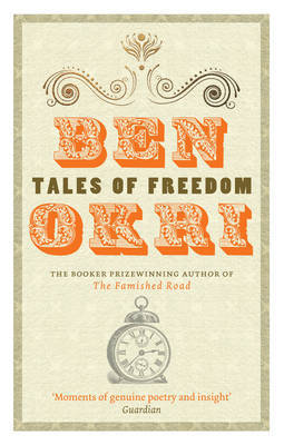 Tales of Freedom by Ben Okri