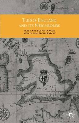 Tudor England and its Neighbours by Glenn Richardson image