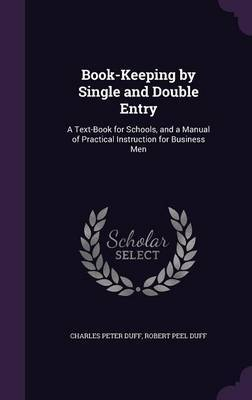 Book-Keeping by Single and Double Entry by Charles Peter Duff image