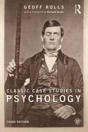 Classic Case Studies in Psychology by Geoff Rolls