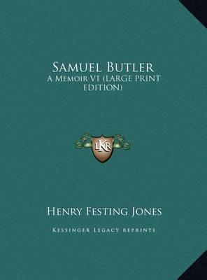 Samuel Butler: A Memoir V1 (Large Print Edition) by Henry Festing Jones image