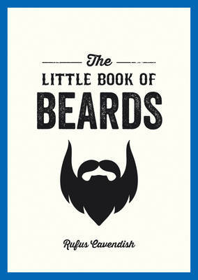 The Little Book of Beards by Rufus Cavendish
