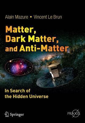 Matter, Dark Matter, and Anti-Matter by Alain Mazure image