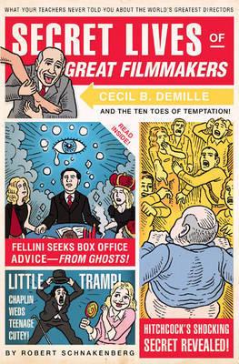 Secret Lives Of Great Filmmakers by Robert Schnakenberg image