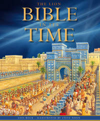 The Lion Bible in its Time by Lois Rock