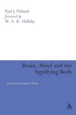 Brain, Mind and the Signifying Body by Paul J Thibault image