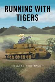 Running with Tigers by Edward Thompson