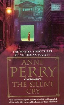 The Silent Cry (William Monk Mystery, Book 8) by Anne Perry
