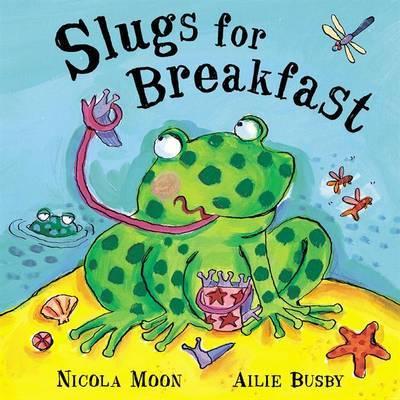 Slugs For Breakfast by Nicola Moon