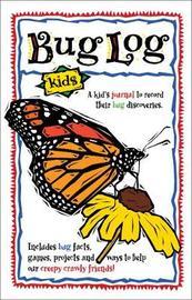 Bug Log Kids by DeAnna Ortiz Brandt