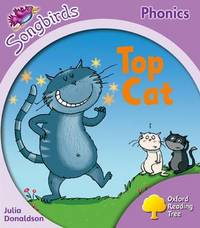 Oxford Reading Tree: Stage 1+: Songbirds: Top Cat by Julia Donaldson image