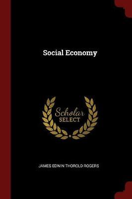 Social Economy by James Edwin Thorold Rogers image