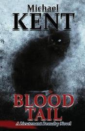 Blood Tail by Michael Kent