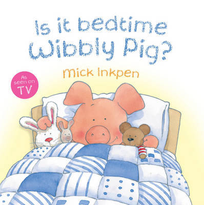 Is it Bedtime Wibbly Pig? by Mick Inkpen image
