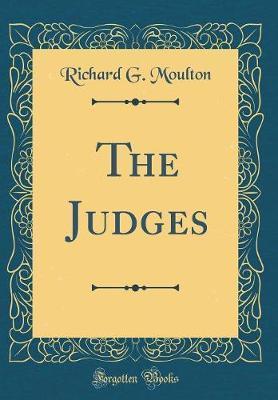 The Judges (Classic Reprint) by Richard G Moulton
