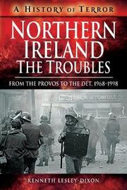 Northern Ireland: The Troubles by Kenneth Lesley-Dixon
