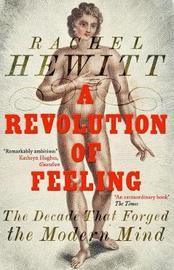A Revolution of Feeling by Rachel Hewitt