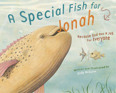 A Special Fish for Jonah: Because God Has a Job for Everyone image