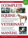 The Complete Equine Veterinary Manual: A Comprehensive and Instant Guide to Equine Health by Tony Pavord