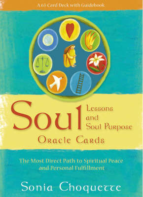 Soul Lessons and Soul Purpose Oracle Cards: The Most Direct Path to Spiritual Peace and Personal Fulfillment by Sonia Choquette