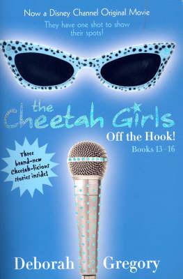 Cheetah Girls, The - Books 13-16 by Deborah Gregory
