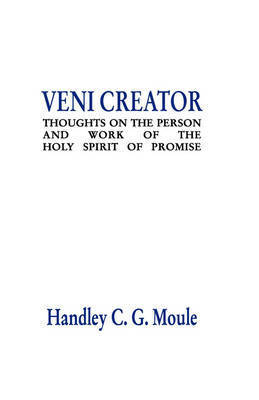 Veni Creator by Handley C.G. Moule