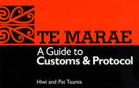 A Guide to Customs and Protocol: Te Marae by H. Tauroa image