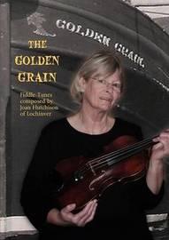 The Golden Grain by Joan Hutchison