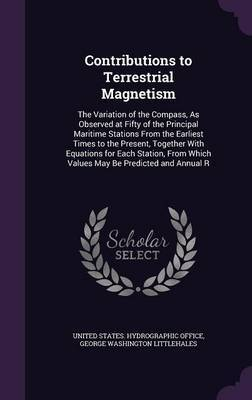 Contributions to Terrestrial Magnetism by George Washington Littlehales image