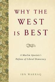 Why the West is Best by Ibn Warraq