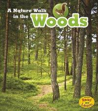 A Nature Walk in the Woods by Louise A Spilsbury