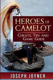 Heroes of Camelot by Joseph Joyner