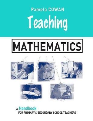 Teaching Mathematics by Pamela Cowan