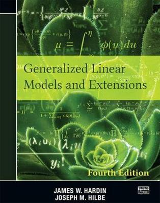 Generalized Linear Models and Extensions by James W Hardin image