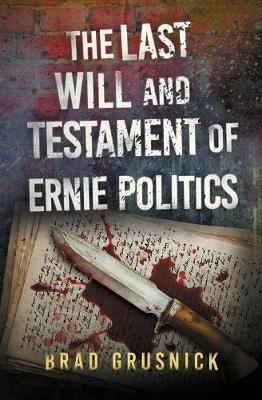The Last Will and Testament of Ernie Politics by Brad Grusnick image
