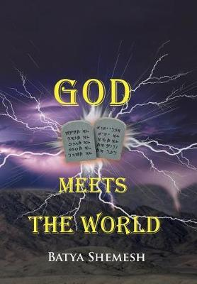 God Meets the World by Batya Shemesh