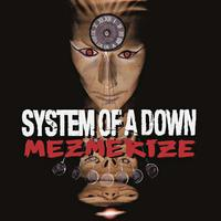 Mezmerize by System Of A Down