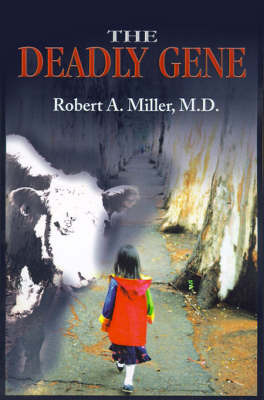 The Deadly Gene by Robert A. Miller M. D. image