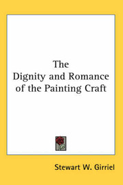 The Dignity and Romance of the Painting Craft by Stewart W. Girriel image