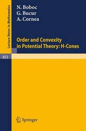 Order and Convexity in Potential Theory by Nicu Boboc