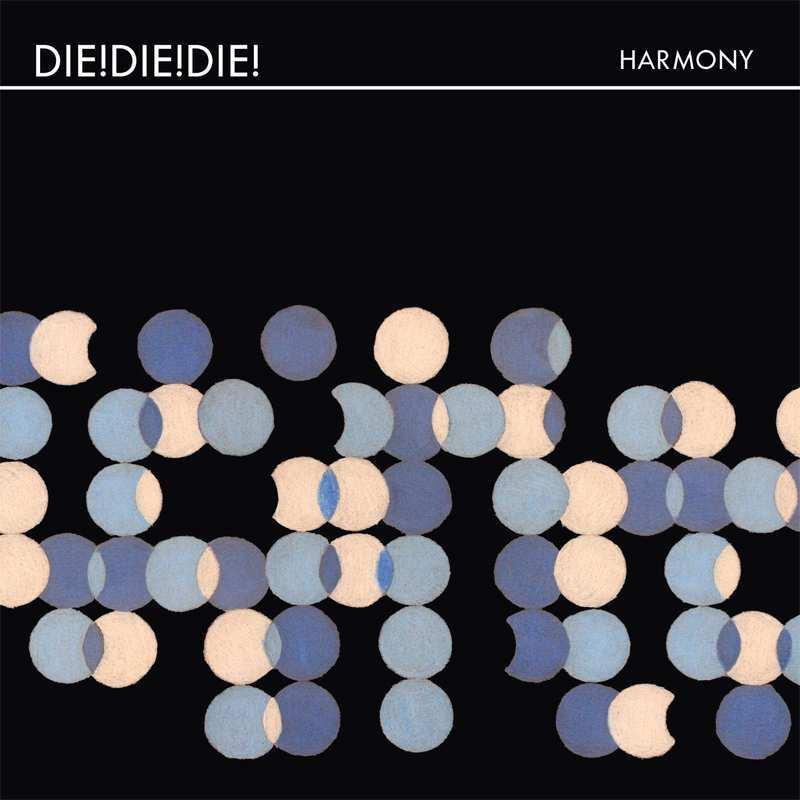 Harmony by Die! Die! Die! image