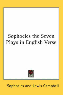 Sophocles the Seven Plays in English Verse by Sophocles