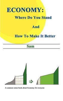 "Economy: Where Do You Stand and How to Make it Better by ""Sam"" image"